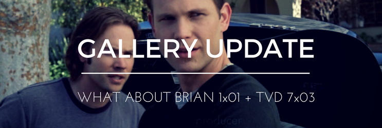 Screencaptures: What About Brian 1×01 DVD + TVD 7×03 HD Logoless