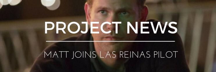 News: Matt joins ABC's 'Las Reinas' pilot
